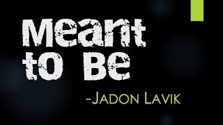 Watch Jadon Lavik Meant To Be video