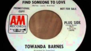 Towanda Barnes - (You better) find someone to love