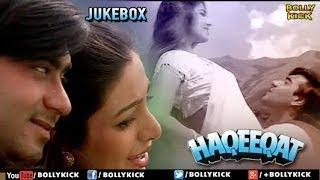 Haqeeqat Songs Jukebox | Hindi Songs 2017 | Bollywood Songs | Ajay Devgan | Late