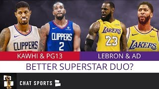 Better NBA Duo In Los Angeles? Kawhi & PG13 For The Clippers OR LeBron & AD For The Lakers