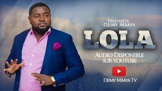 PROPHETE DJIMY MBAYA - LOLA ( Audio+Lyrics )