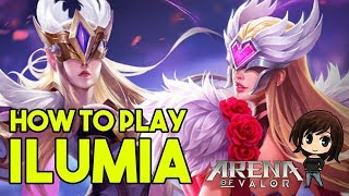 How to play Ilumia - Mage - Arena of Valor - Strike of Kings