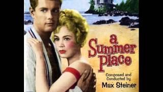 Max Steiner - A SUMMER PLACE Theme [A SUMMER PLACE, USA - 1959]
