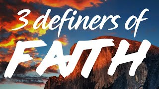 """3 Definers of Faith"" - Sunday Service"