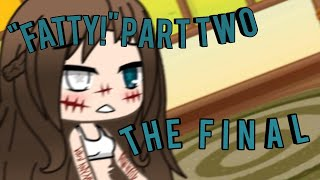 'FATTY!"
