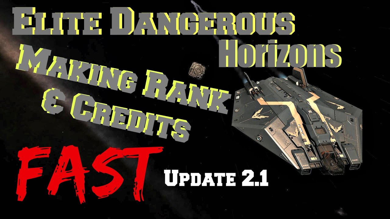 Elite Dangerous Horizons: Making Rank & Credits Fast - Guide (PC Xbox One  Mac)
