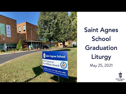 Saint Agnes School Graduation Liturgy - May 25, 2021