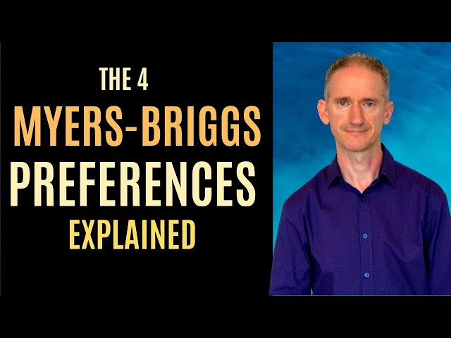 The 4 Myers-Briggs Personality Type Preferences Explained