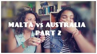 Malta Vs. Australia (food Edition)