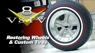 High Tech Vintage Aluminum Wheel Restoration and Custom Tires Video V8TV
