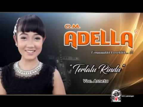 om Adella live palang Terlalu rindu voc Arneta Julia