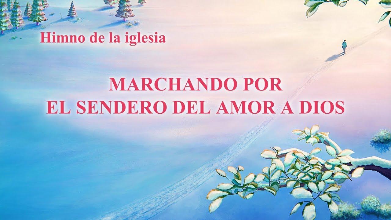 Himno cristiano 2020 | Marchando por el sendero del amor a Dios