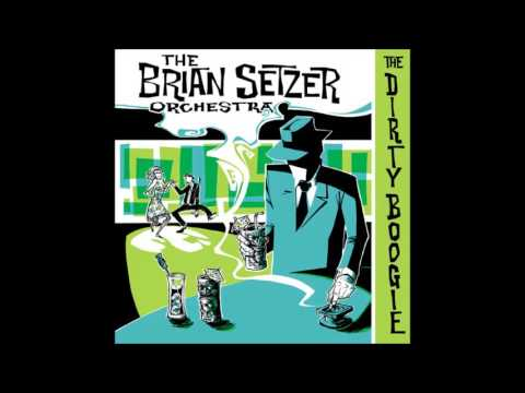 The Brian Setzer Orchestra - The Dirty Boogie (1998) Full Album