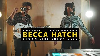 Becca Hatch - Brown Girl Chronicles | Tastemakers by COTERIE