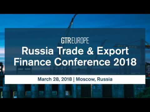 Russia Trade  Export Finance Conference 2018