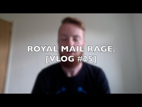 ROYAL MAIL RAGE. [VLOG #25]