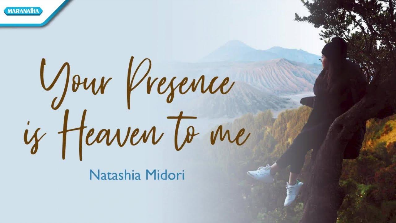 Your Presence Is Heaven To Me   Natashia Midori with lyric ...
