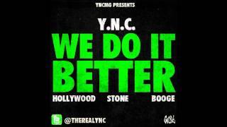 Y.N.C. Ft. Booge(Stunt Crew)- Tony Montana Freestyle (We Do It Better Mixtape)