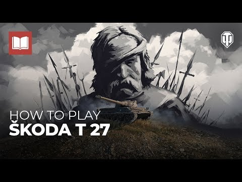 How To Play: Škoda T 27