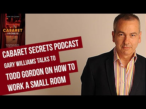 Singer Todd Gordon on how to work in a small cabaret room.