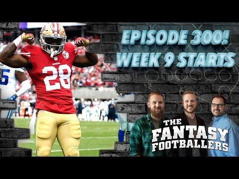 Fantasy Football 2016 - 300th Show! + Starts of the Week, Week 9 Matchups - Ep. #300