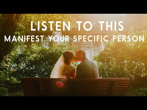 Manifest A Specific Person - Guided Meditation (Inspired By Neville Goddard Teachings)