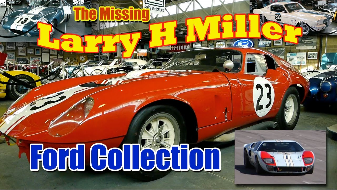 Larry Miller Ford >> America S Most Impressive Privite Car Collection The Missing