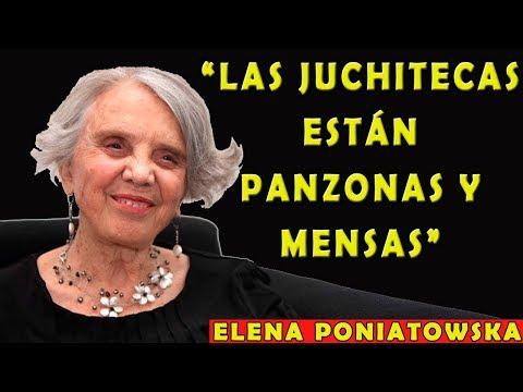 "Elena Poniatowska ""Las Juchitecas están Panzonas y Mensas"""