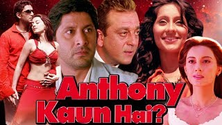 Anthony Kaun Hai Full Movie | Sanjay Dutt Hindi Movie | Minissha Lamba |Arshad Warsi|Bollywood Movie