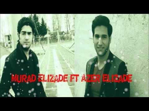 Murad Elizade ft Azer Elizade-Ureyim...