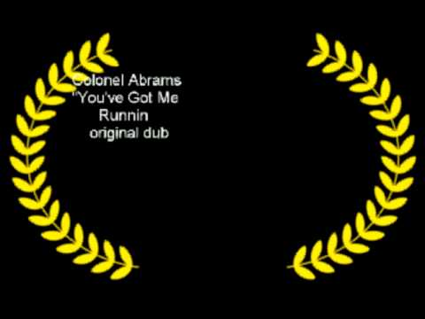 Colonel Abrams You've got me runnin