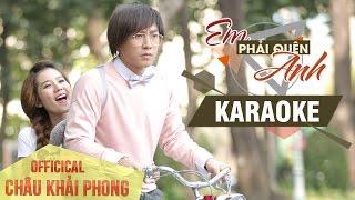 KARAOKE Em Phải Quên Anh - Châu Khải Phong [MV HD OFFICIAL]