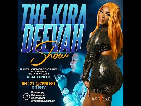 The Kira Deevah Show | RealYungG