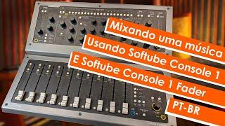Mixando com Softube Console 1 e Console 1 Fader   PT-BR
