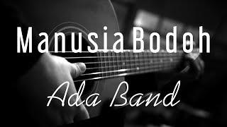 Manusia Bodoh - Ada Band ( Acoustic Karaoke )