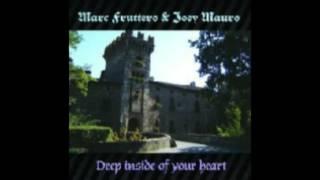 Marc Fruttero & Joey Mauro – Deep Inside Of Your Heart