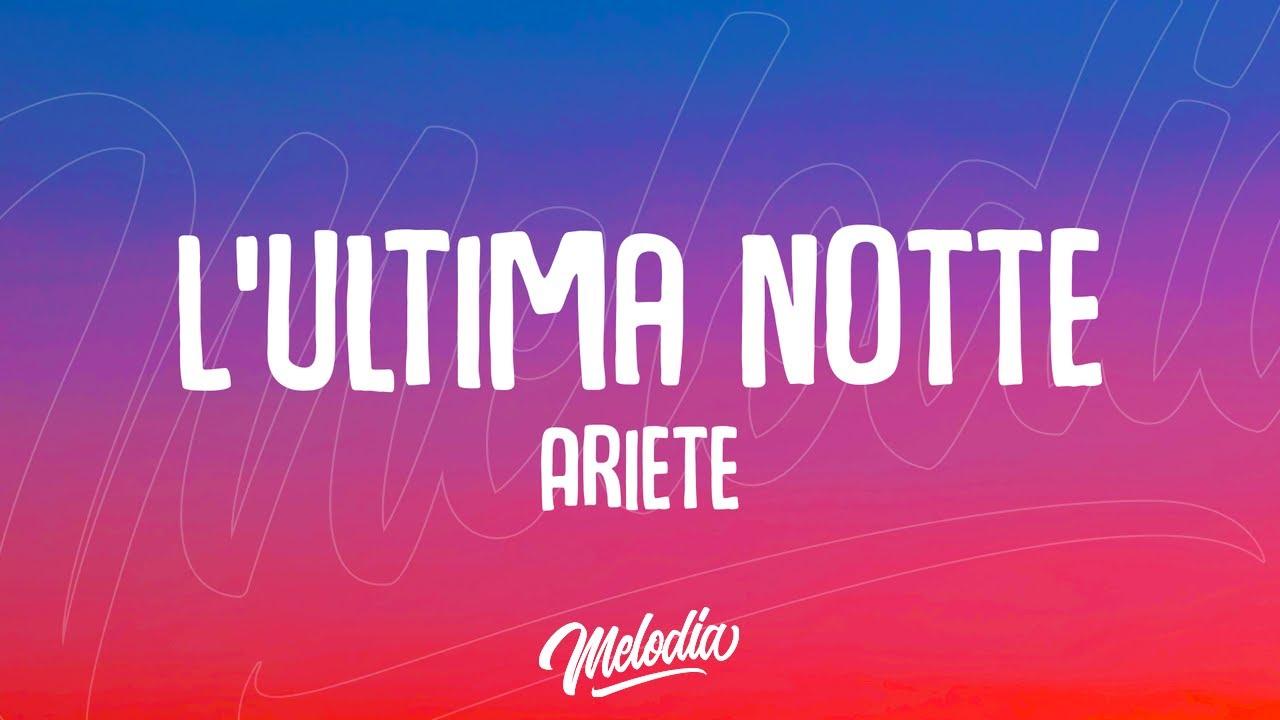Ariete - L'ultima notte (Testo / Lyrics)
