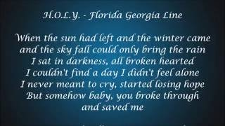 Repeat youtube video H.O.L.Y. - Florida Georgia Line Lyrics