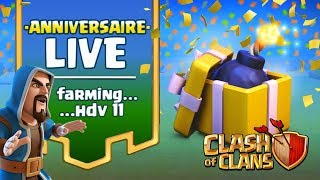 LIVE ANNIVERSAIRE SURCLASH OF CLANS FR ! ON FARM L'HDV 11 !