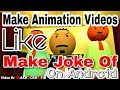 "How to Make Animation Videos Like ""MAKE JOKE OF""? On Android Mobile 