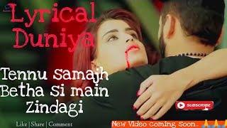Tenu samajh beta Si main zindagi || Original Full Song || Lyrical Duniya