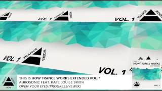 FULL Aurosonic Feat Kate Louise Smith Open Your Eyes Progressive Mix