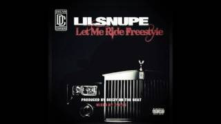 New! Lil Snupe Let Me Ride FreeStyle (2016)