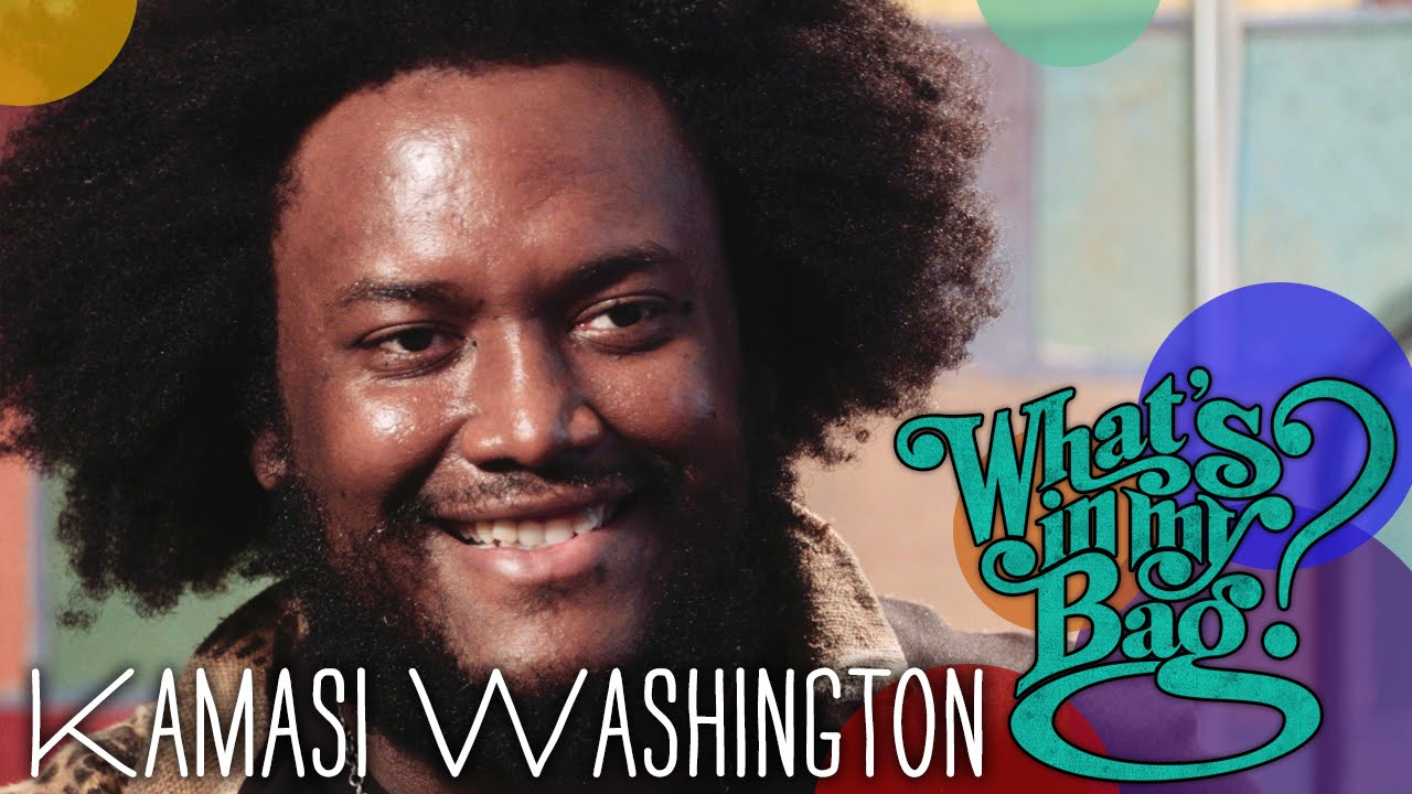 Kamasi Washington | What's In My Bag?