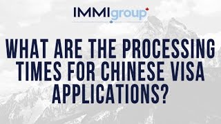 What are the processing times for Chinese visa applications?