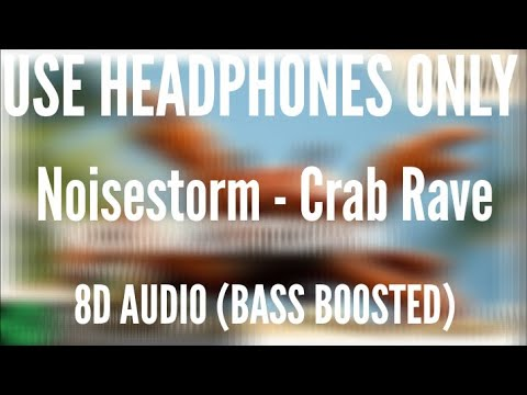 Noisestorm - Crab Rave (8D AUDIO) (BASS BOOSTED) | New Zealand XXXL