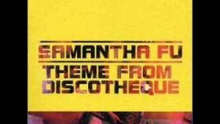 Samantha Fu - Theme From Discotheque