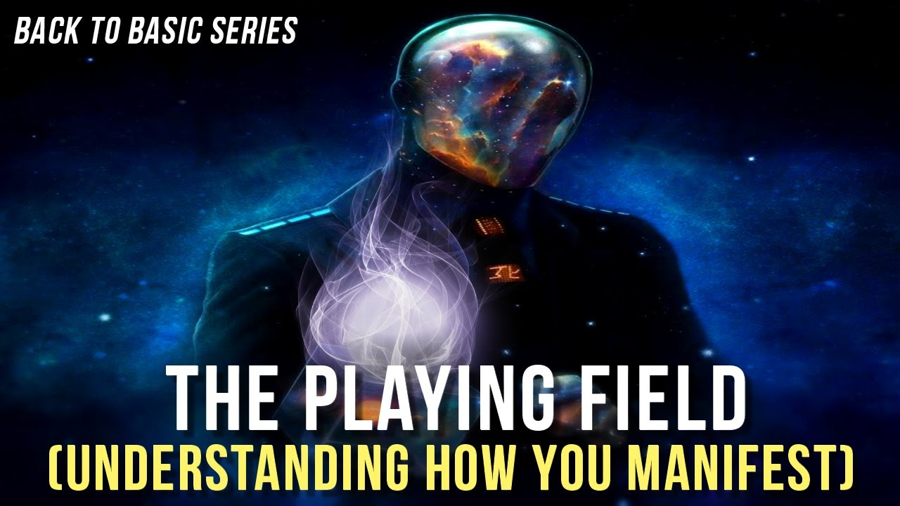 The Law Of Attraction - THE PLAYING FIELD (Back To Basics Series)