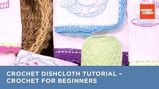 Crochet Basics: Darling Dishcloths
