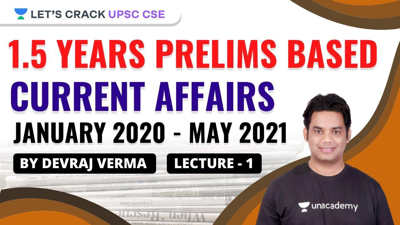 Download L1: 1.5 Years Prelims Based Current Affairs January 2020 - May 2021  | UPSC CSE 2021 | Devraj Verma